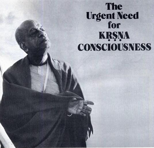 The Urgent need for Krsna Consciousness